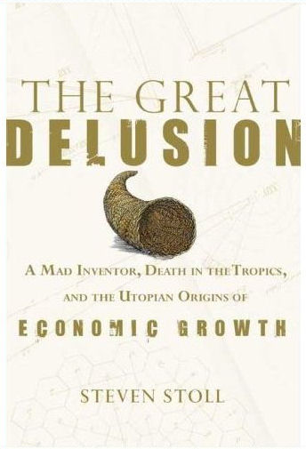 The Great Delusion by Steven Stoll