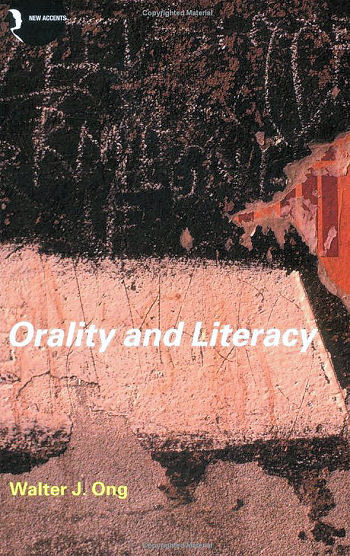 Orality & Literacy by Walter J. Ong.